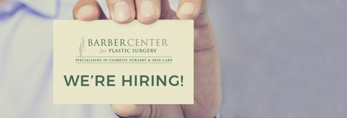 Barber Plastic Surgery Center - Now Hiring